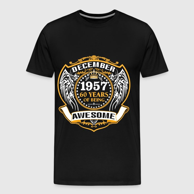 1957 60 Years Of Being Awesome December - Men's Premium T-Shirt