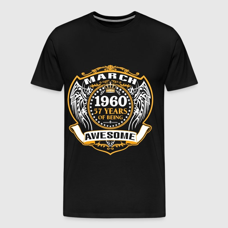 1960 57 Years Of Being Awesome March - Men's Premium T-Shirt