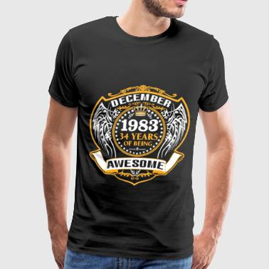 1983 34 Years Of Being Awesome December - Men's Premium T-Shirt