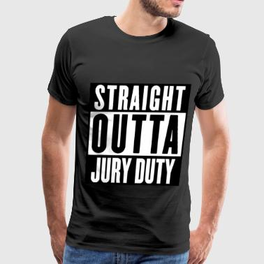 STRAIGHT OUTTA JURY DUTY - Men's Premium T-Shirt