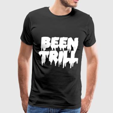 Been Trill Been trill - Men's Premium T-Shirt