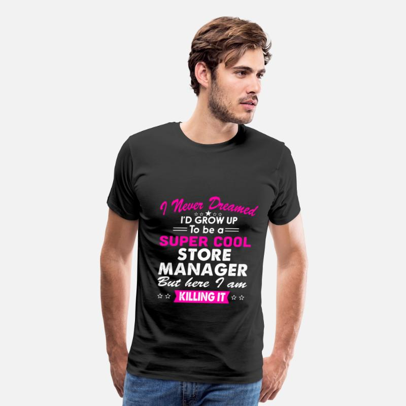 Super Cool Store Manager Women's Funny T-Shirt T-Shirts - Super Cool Store Manager Women's Funny T-Shirt - Men's Premium T-Shirt black