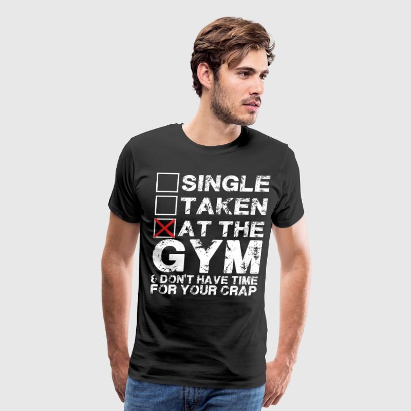 Single, Taken, At The Gym - Men's Premium T-Shirt