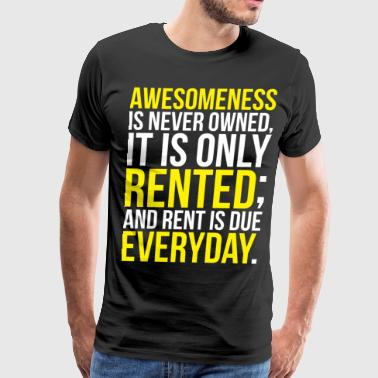 Awesomeness Is Never Owned - Men's Premium T-Shirt