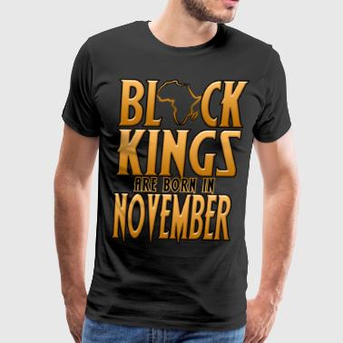 Black Kings Are Born In November - Men's Premium T-Shirt