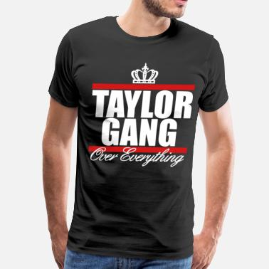 Taylor Gang Over Everything Taylor Gang Over Everything - stayflyclothing.com - Men's Premium T-Shirt