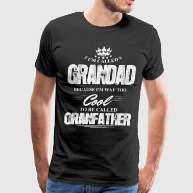 I'm Called Grandad Because... - Men's Premium T-Shirt