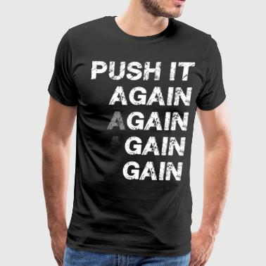 Push It Again and Again and GAIN - Men's Premium T-Shirt