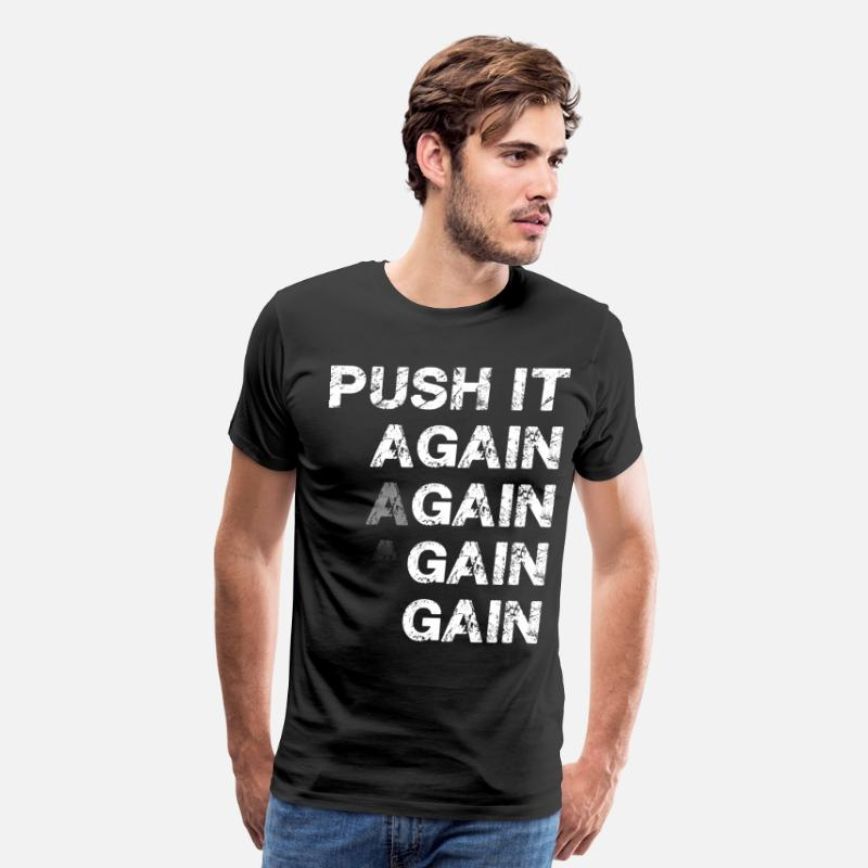 Bodybuilding T-Shirts - Push It Again and Again and GAIN - Men's Premium T-Shirt black