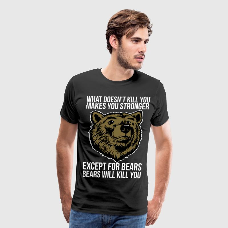 Bears Will Kill You - Men's Premium T-Shirt