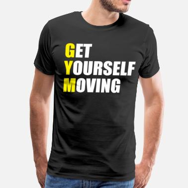 Moving GYM - Get Yourself Moving - Men's Premium T-Shirt