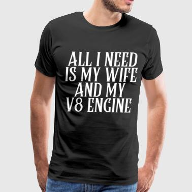 V8 Engine and Wife - Men's Premium T-Shirt