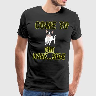 Come to the bark side - Men's Premium T-Shirt