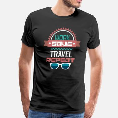 Repeat Work Work Save Travel Repeat - Men's Premium T-Shirt