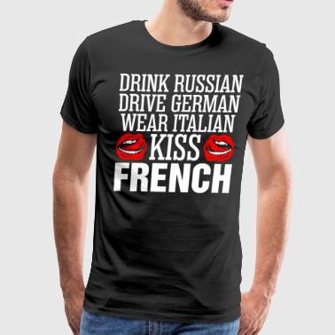Drink Russian Kiss French - Men's Premium T-Shirt