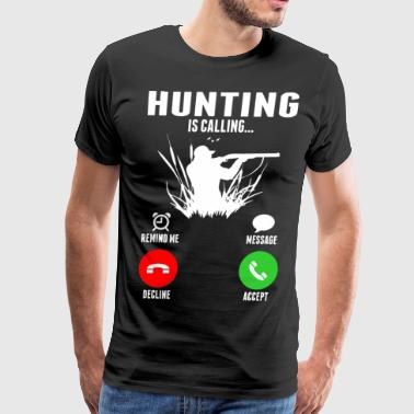 Hunting Is Calling - Men's Premium T-Shirt