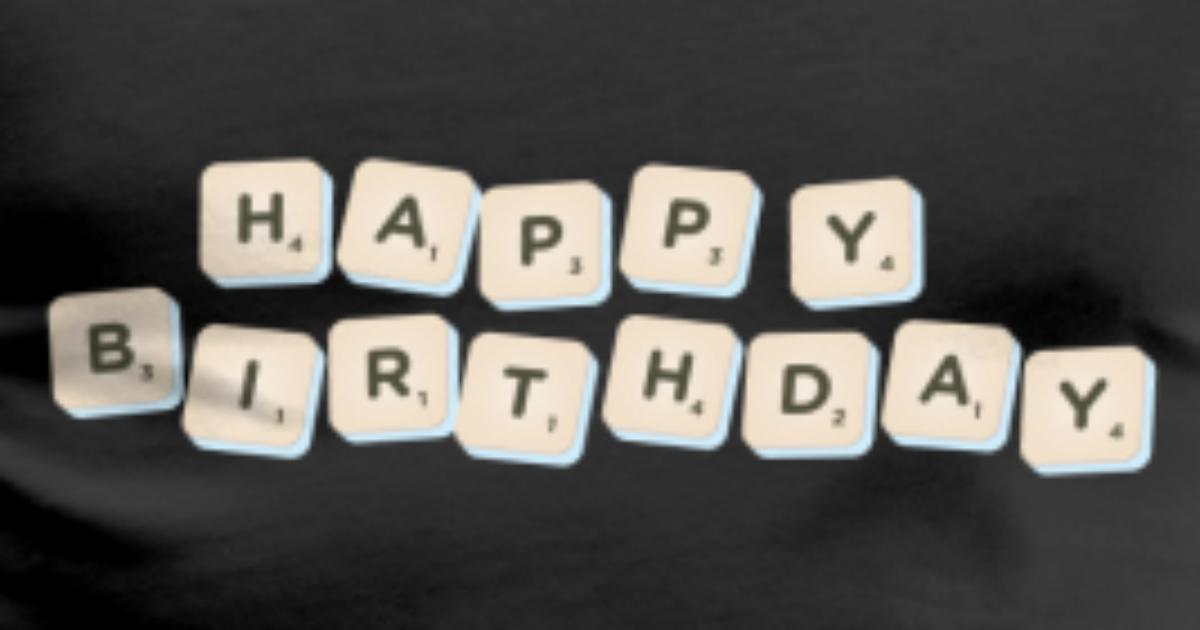 Happy Birthday Scrabble By Spreadshirt