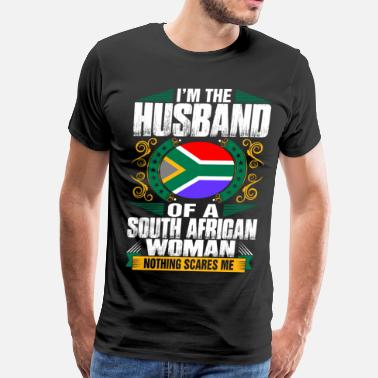Scared Im South African Woman Husband - Men's Premium T-Shirt