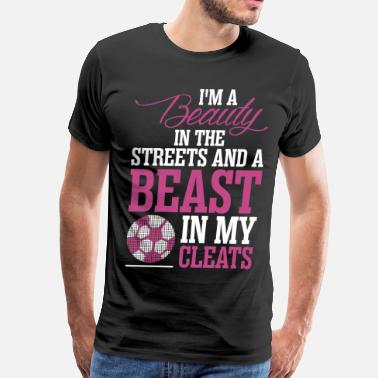 Im Beautiful Im A Beauty In The Streets And Beast - Men's Premium T-Shirt