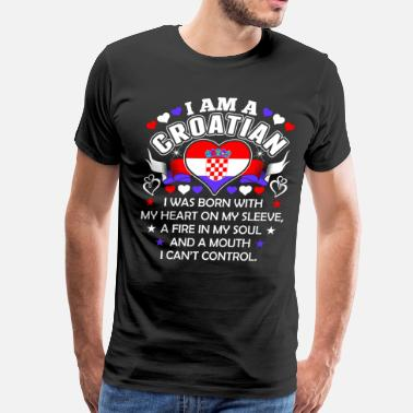 A Croatian I Am A Croatian - Men's Premium T-Shirt