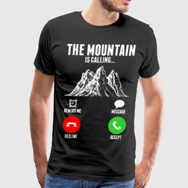 Mountains The Mountain Is Calling - Men's Premium T-Shirt