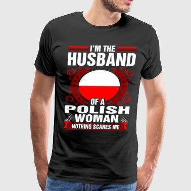Polish Wife Im The Husband Of A Polish Woman - Men's Premium T-Shirt