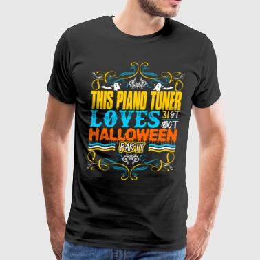 This Piano Tuner Loves 31st Oct Halloween Party - Men's Premium T-Shirt