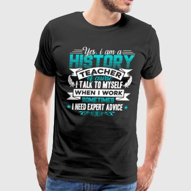 History Teacher T Shirt - Men's Premium T-Shirt