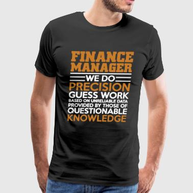 Finance Manager We Do Precision T Shirt - Men's Premium T-Shirt