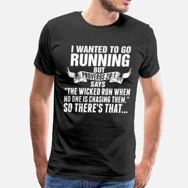 Wicked I Wanted To Go Running - Men's Premium T-Shirt