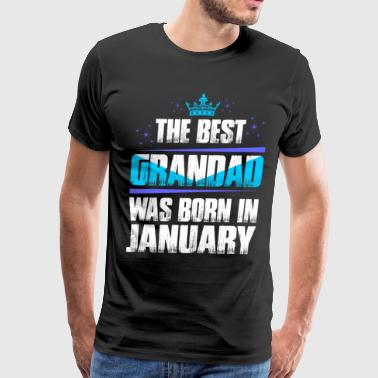 The Best Grandad Was Born In January - Men's Premium T-Shirt