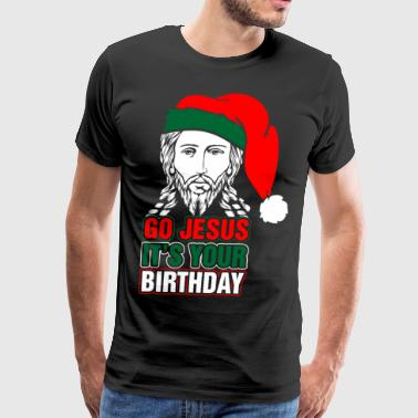 Go Jesus Its Your Birthday - Men's Premium T-Shirt