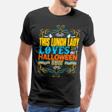 Lunch Halloween This Lunch Lady Loves 31st Oct Halloween Party - Men's Premium T-Shirt