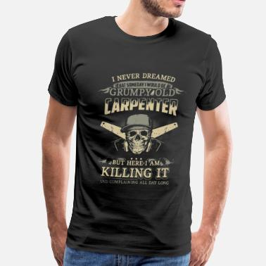 Carpenter Grumpy Old Carpenter - Men's Premium T-Shirt