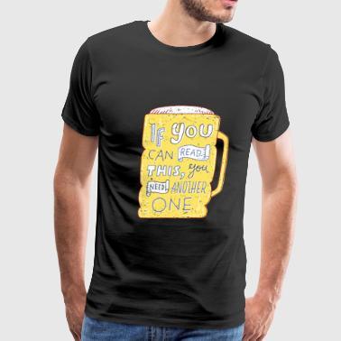 Funny Beer Quote - Men's Premium T-Shirt