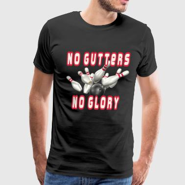 No Gutters No Glory - Men's Premium T-Shirt