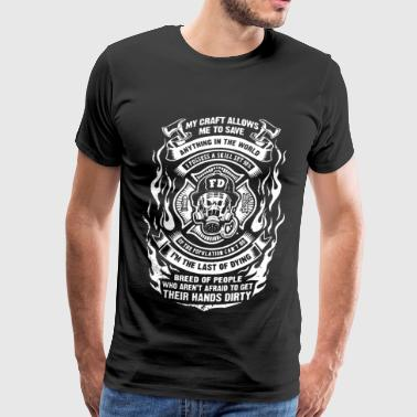 Firefighter - My craft allows me to save anything - Men's Premium T-Shirt