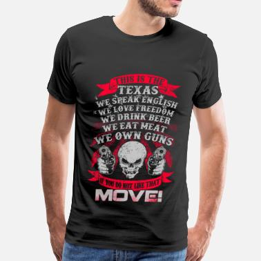 Holdem This is the Texas - If you do not like that, move - Men's Premium T-Shirt