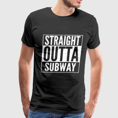 Subway - Subway - straight outta subway - Men's Premium T-Shirt