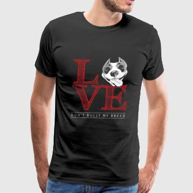 Pitbulls lover - Don't bully my breed - Men's Premium T-Shirt