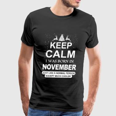 Born in November - Like a normal except cooler - Men's Premium T-Shirt