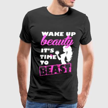 Gym - Wake up beauty it's time to beast - Men's Premium T-Shirt