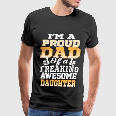 Freaking awesome daughter - Proud dad - Men's Premium T-Shirt