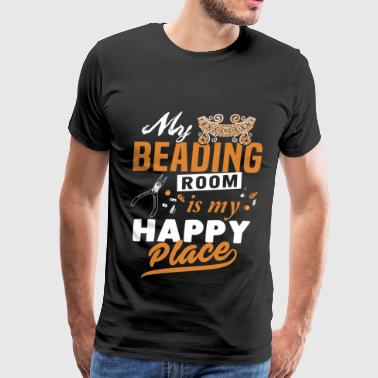 Beading - My beading room is my happy place - Men's Premium T-Shirt