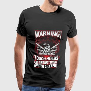 Gun Rights - Touch my guns and your lesson is fr - Men's Premium T-Shirt