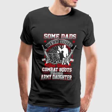 Army - My dads wears combat boots - Men's Premium T-Shirt