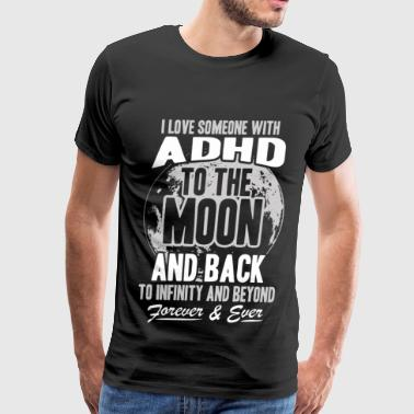 ADHD - I love someone with ADHD to the moon - Men's Premium T-Shirt