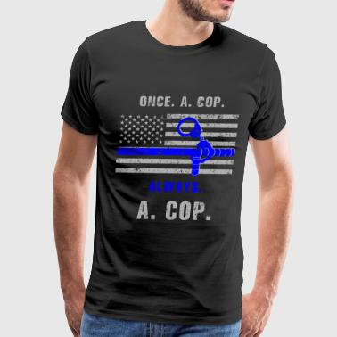 American Cop - Once a cop, always a cop - Men's Premium T-Shirt