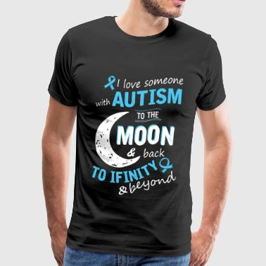 Autism - I love someone with Autism to the moon - Men's Premium T-Shirt