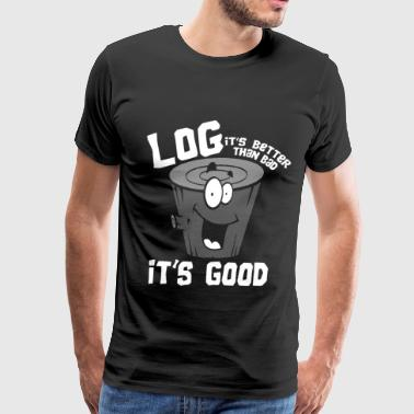 Logger song - It's better than bad, it's good - Men's Premium T-Shirt